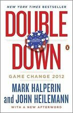 Double Down : Game Change 2012 by John Heilemann and Mark Halperin (2014,...