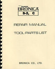Bronica S-2 Bronica C Service & Repair Manual; applies to S2A in most respects