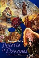 Josephine Wall's Palette of Dreams by Susan D. Brandenburg (2011, Paperback)