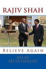 Rajiv Shah : For President of the United States of America by Bilal Muhammad...