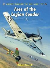 WW2 German Aces of the Legion Condor 99 by Robert Forsyth Reference Book
