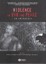 Violence in War and Peace: An Anthology (Wiley Blackwell Readers in Anthropology