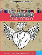 Coloring Books for Grown Ups : Tatoo Coloring Book by Chiquita Publishing...