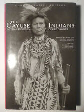 Cayuse Indians Imperial Tribesmen of Old Oregon Ruby Brown Commemorative Edition