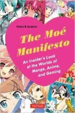 The Moe Manifesto: An Insider's Look at the Worlds of Manga, Anime, an-ExLibrary