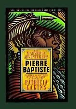 The Marvelous Adventures of Pierre Baptiste: Father and Mother, First and Last