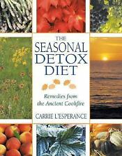 The Seasonal Detox Diet: Remedies from the Ancient Cookfire, Carrie L'Esperance,