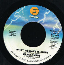 """45T 7"""": Blackbyrds: what we have is right. fantasy.  A4"""