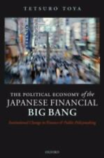 The Political Economy of the Japanese Financial Big Bang: Institutional Change i