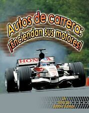 Autos De Carrera/ Racecars: Enciendan Sus Motores!/ Start Your Engines-ExLibrary