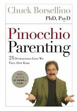 VG, Pinocchio Parenting: 21 Outrageous Lies We Tell Our Kids, PhD, PsyD Chuck Bo