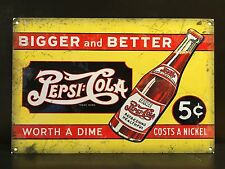 Pepsi Cola Bigger And Better TIN SIGN Vtg  Bottles Ad Metal Wall Decor Garage