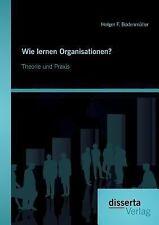 Wie Lernen Organisationen? Theorie und Praxis by Holger F. Bodenmüller (2014,...