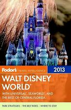 Walt Disney World 2013 : With Universal, SeaWorld, And Central Florida
