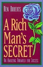 A Rich Man's Secret: An Amazing Formula for Success by Roberts, Ken