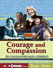 NEW - Courage and Compassion: Ten Canadians Who Made A Difference