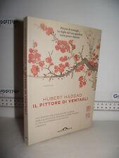 LIBRO Hubert Haddad IL PITTORE DI VENTAGLI ed.2014 Traduzione Francesco Bruno