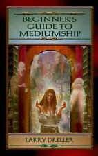 Beginner's Guide to Mediumship:  How to Contact Loved Ones Who Have Crossed Over