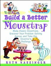 Build a Better Mousetrap: Make Classic Inventions, Discover Your Probl-ExLibrary