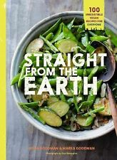 Straight from the Earth : Irresistible Vegan Recipes for Everyone by Myra...