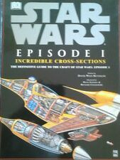 Star Wars : Episode 1 Incredible Cross-Sections : The Definitive Guide to the Cr