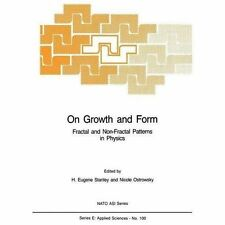 Nato Science Series E: On Growth and Form : Fractal and Non-Fractal Patterns...