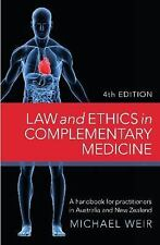 Law and Ethics in Complementary Medicine: A Handbook for Practitioners in Austra
