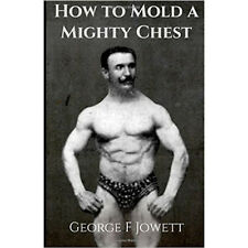 how to mold a mighty chest vintage strongman antique bodybuilding barbell muscle
