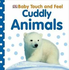 Baby Touch and Feel: Cuddly Animals (BABY TOUCH & FEEL) by DK Publishing, Good B