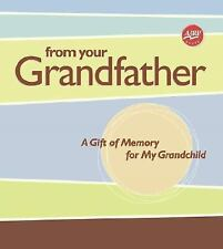 From Your Grandfather: A Gift of Memory for My Grandchild AARP)
