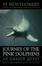 Journey of the Pink Dolphins: An Amazon Quest, Montgomery, Sy, Good Book