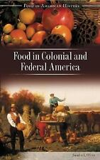 Food in Colonial and Federal America (Food in American History), Oliver, Sandra,