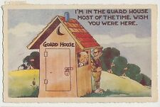 I'm in the guard house most of the time wish you were here