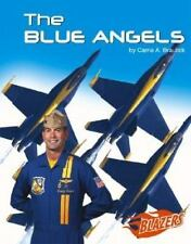 The U. S. Armed Forces: The Blue Angels by Carrie A. Braulick (2005, Hardcover)