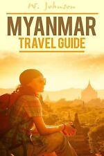 Myanmar Travel Guide, Myanmar History: Myanmar : Myanmar Travel Guide by W....