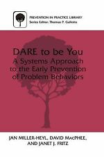 Prevention in Practice Library: Dare to Be You : A Systems Approach to the...