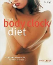 The Body Clock Diet: The Easy Weight Loss Plan That Works Your Body's -ExLibrary