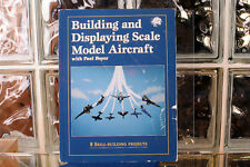 Building and Displaying Scale Model Aircraft with Paul Boyer