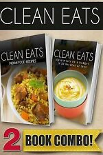 Clean Eats: Indian Food Recipes and Clean Meals on a Budget in 10 Minutes or...