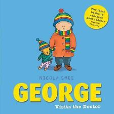 George Visits the Doctor (George Toddler Books), Smee, Nicola, New Books