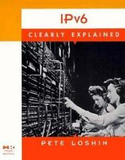 Clearly Explained: IPv6 Clearly Explained by Pete Loshin (1999, Paperback)