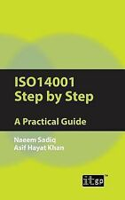 ISO14001 Step by Step : A Practical Guide by Naeem Sadiq and Asif Khan (2011,...