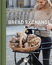 The Bread Exchange: Tales and Recipes from a Journey of Baking and Bartering El