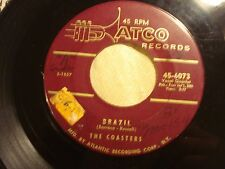 """COASTERS """"Brazil / One Kiss Led To Another"""" ATCO 6073 Strong VG Plays Better"""