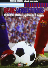 BARÇARGENTINOS - Stories of the Argentine players in FC Barcelona - Book 2013