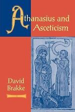 Athanasius and Asceticism by David Brakke (1998, Paperback)