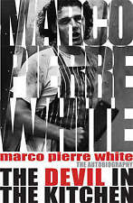 The Devil in the Kitchen: The Autobiography by Marco Pierre White, James...