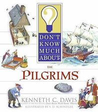 Don't Know Much About Ser.: Don't Know Much about the Pilgrims by Kenneth C....