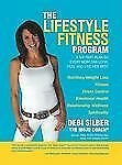 The Lifestyle Fitness Program: A Six Part Plan So Every Mom Can Look, Feel and