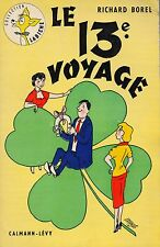 RICHARD BOREL - LE 13E VOYAGE - CALMANN-LEVY 1954
